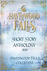 Havenwood Falls Short Story Anthology 2019: A Havenwood Falls Collection of Holiday Romances Kindle Edition