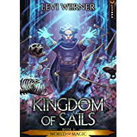 Kingdom of Sails: A LitRPG/GameLit Series (World of Magic Book 2)