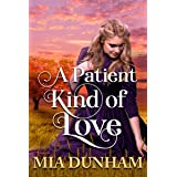 A Patient Kind of Love: A Historical Western Romance Book
