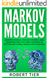 Markov Models: Understanding Markov Models and Unsupervised Machine Learning in Python with Real-World Applications (English Edition)