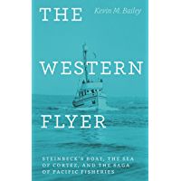 The Western Flyer: Steinbeck's Boat, the Sea of Cortez, and the Saga of Pacific Fisheries