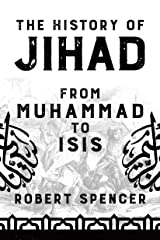 The History of Jihad: From Muhammad to ISIS Kindle Edition