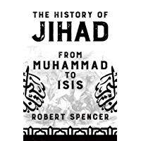 The History of Jihad: From Muhammad to ISIS (English Edition)