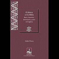 El dinero en la Biblia : Dios y Mammón, dominación y poder en la Iglesia (Cátedra Eusebio Francisco Kino) (Spanish Edition)