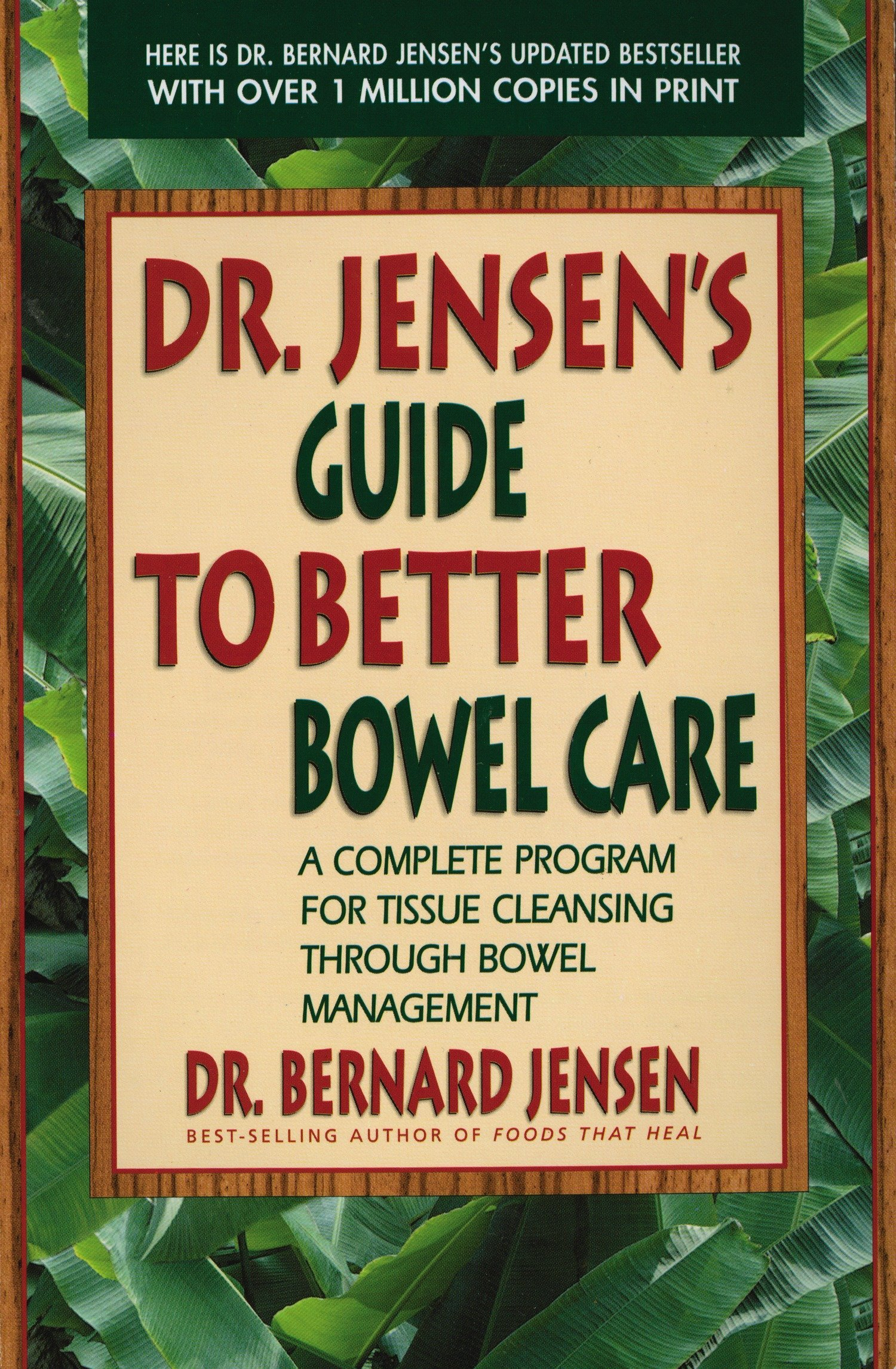 Dr. Jensen\'s Guide to Better Bowel Care: A Complete Program for ...