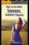 Savanna, tentadora Obsesión (Bilogía; Los chicos Bradford nº 2)