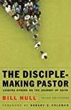 The Disciple-Making Pastor: Leading Others on the Journey of Faith