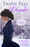 Twelve Days in December: A Christmas Novella (A Hearthfire Romance Book 4)