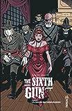 The Sixth Gun Tome 6