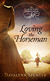 Loving the Horseman: The Cañon City Chronicles - Book 1