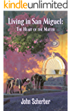 Living in San Miguel: The Heart of the Matter