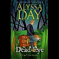 DEAD EYE: Tiger's Eye Mysteries