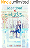Meatloaf And Mistletoe: A Bells Pass Novel