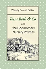 Tessa Beth & Co and the Godmothers' Nursery Rhymes (The Sugarplum Recipes) Kindle Edition