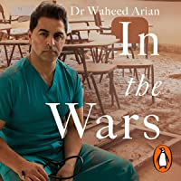 In the Wars: A Story of Conflict, Survival and Saving Lives