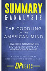 Summary & Analysis of The Coddling of the American Mind: How Good Intentions and Bad Ideas Are Setting Up a Generation for Failure | A Guide to the Book by Greg Lukianoff and Jonathan Haidt Kindle Edition