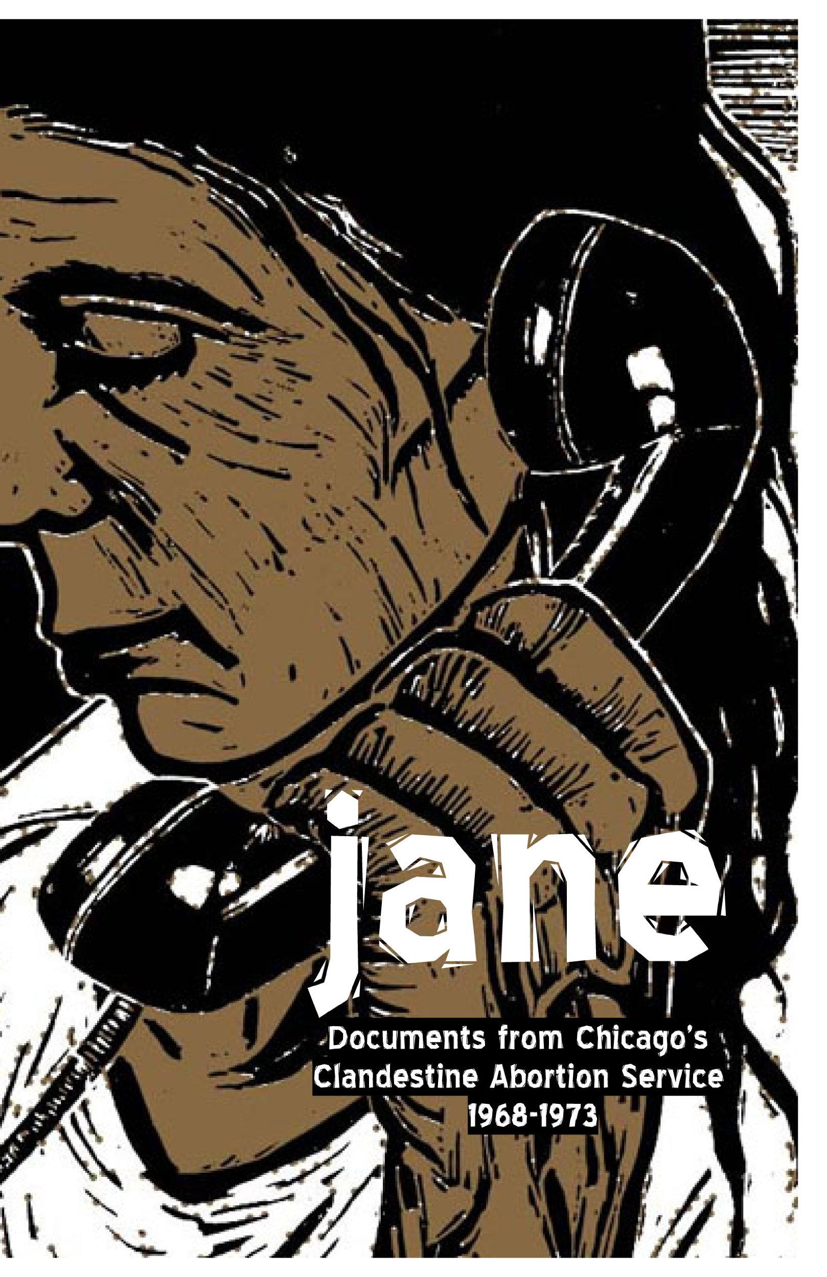 Jane: Documents From Chicago's Clandestine Abortion Service, Chicago Women's Liberation Union