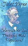 Julio Verne — Colección de Sus Trabajos Más Populares (Traducida e Ilustrada)