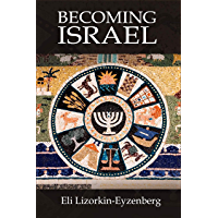 Becoming Israel: Rethinking the Genesis Stories from the Original Hebrew (English Edition)