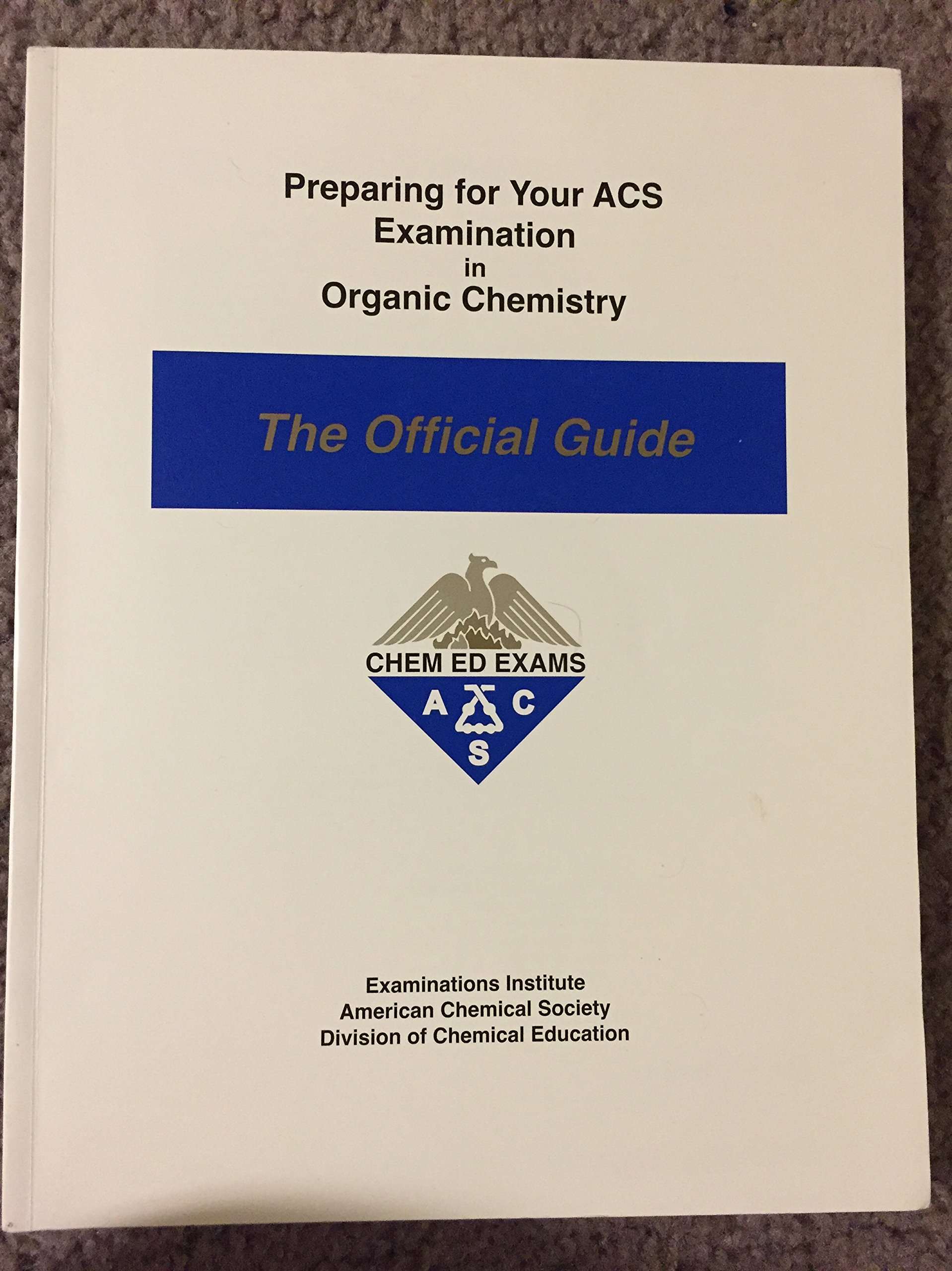 Preparing for Your ACS Examination in Organic Chemistry : The Official Guide:  I. Dwaine Eubanks, Lucy T. Eubanks: 9780970804211: Amazon.com: Books