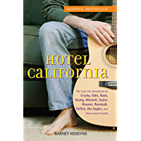 Hotel California: The True-Life Adventures of Crosby, Stills, Nash, Young, Mitchell, Taylor, Browne, Ronstadt, Geffen… book cover