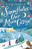 Snowflakes over Moon Cottage: a winter love story set in the Yorkshire Dales (Animal Ark Revisited Book 4)