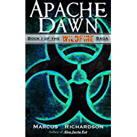 Apache Dawn: Book I of the Wildfire Saga