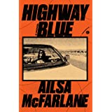 Highway Blue: A Novel
