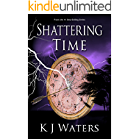 Shattering Time: Book 2 (Stealing Time Series)