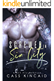 Screwed In Sin City: A Bad Boy Romance