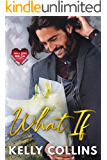 What If (Small Town Big Love Series)