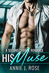 His Muse: A Second Chance Romance Kindle Edition