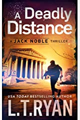 A Deadly Distance: A Jack Noble Thriller Kindle Edition