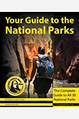 Your Guide to the National Parks: The Complete Guide to all 58 National Parks Paperback
