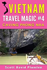 Vietnam Travel Magic #4: Caving Phong Nha Kindle Edition