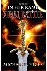 Final Battle (In Her Name, Book 6) Kindle Edition