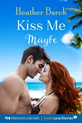Kiss Me Maybe (Princess Cruises Presents: Kindle Love Stories) Kindle Edition