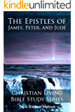 The Epistles of James, Peter, and Jude: Learn about the history and purpose of each verse (Christian Living Bible Study Series)