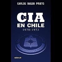 La CIA en Chile 1970-1973 (Spanish Edition)