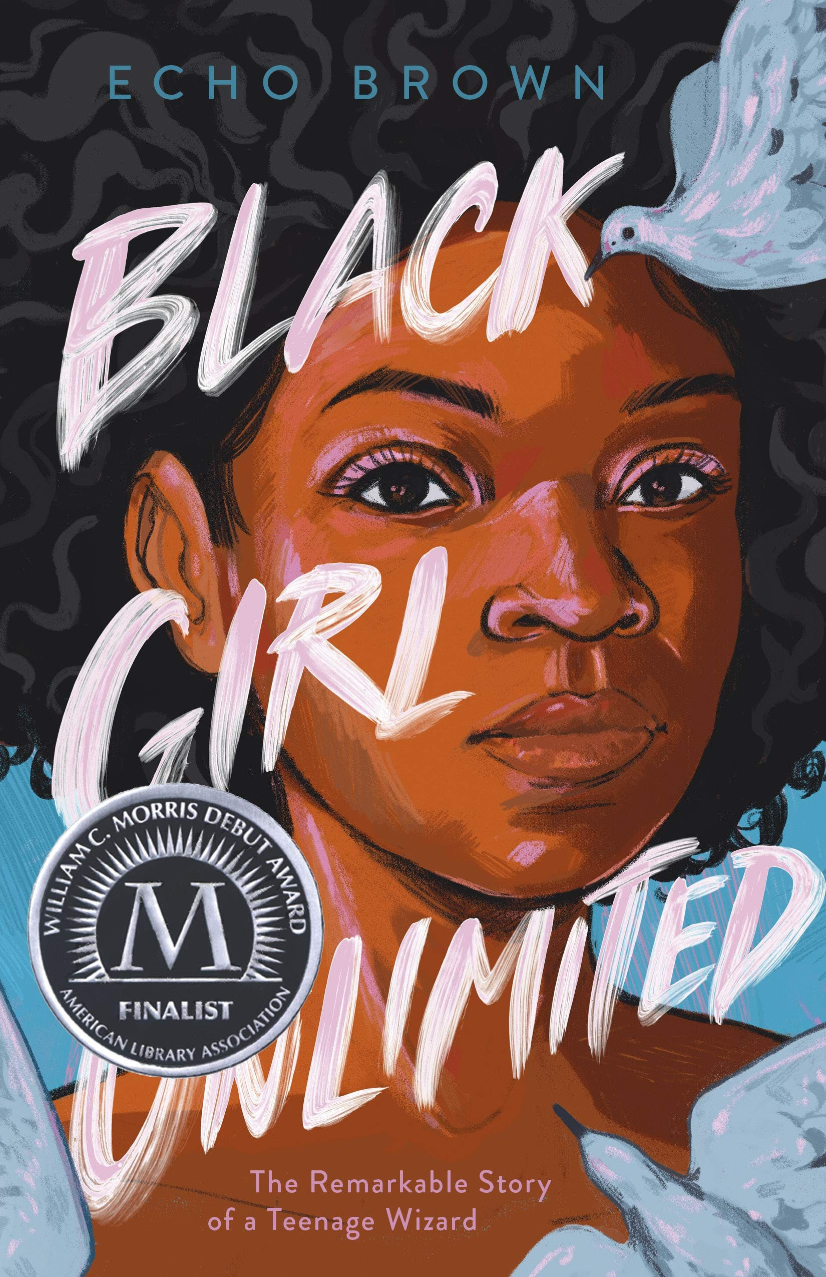 Black Girl Unlimited: The Remarkable Story of a Teenage Wizard
