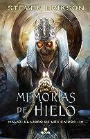 Memorias De Hielo (Malaz: El Libro De Los Caídos