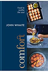 Comfort: food to soothe the soul Kindle Edition