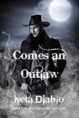 Comes An Outlaw: Book 1 (Ghostland) Kindle Edition