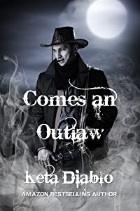 Comes An Outlaw: Book 1 (Ghostland)