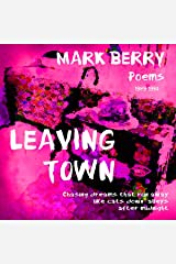 Leaving Town: Chasing Dreams that Run Away Like Cats Down Alleys After Midnight Audible Audiobook