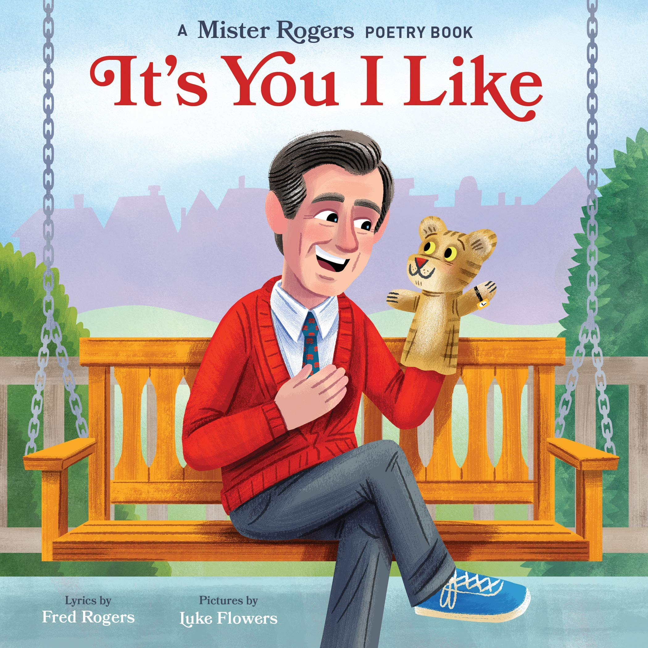 It S You I Like A Mister Rogers Poetry Book Mister Rogers Poetry Books Rogers Fred Flowers Luke 9781683692010 Amazon Com Books