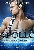 Apollo: Quando o amor está em jogo (Jogadores de Futebol)