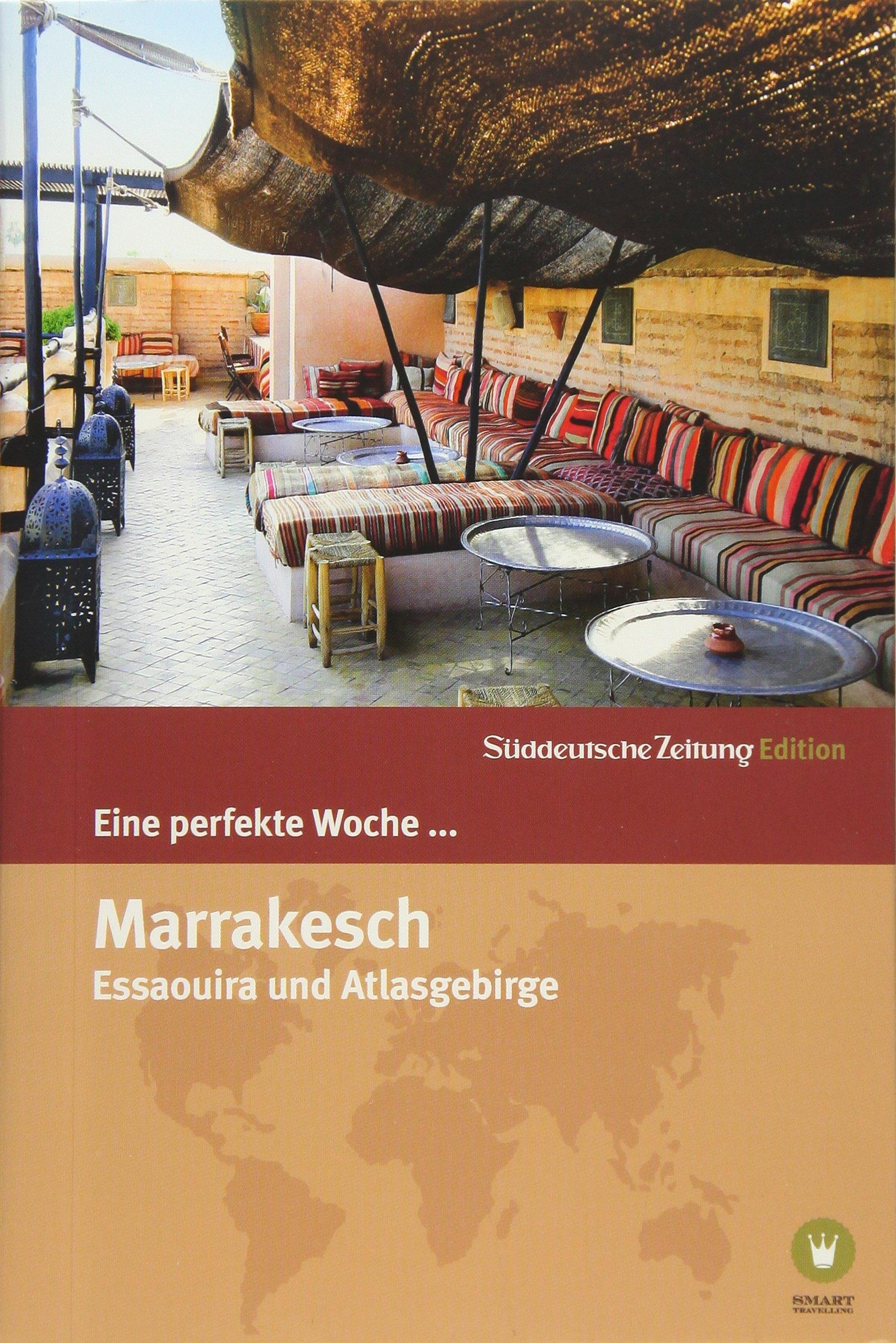 Eine Perfekte Woche In Marrakesch Und Umgebung Amazonde Hrsg