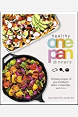 Healthy One Pan Dinners: 100 Easy Recipes for Your Sheet Pan, Skillet, Multicooker and More (Healthy Cookbook) Kindle Edition