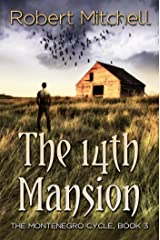 The 14th Mansion (The Montenegro Cycle Book 3) Kindle Edition